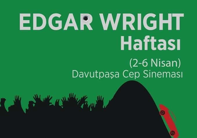 EDGAR WRİGHT HAFTASI