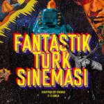 FANTASTİK TÜRK SİNEMASI HAFTASI (9-12 ARALIK)